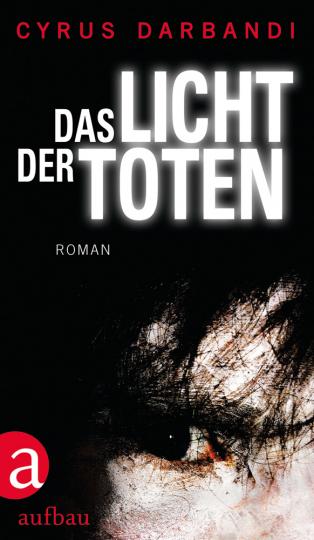 Cyrus Darbandi. Das Licht der Toten. Roman.