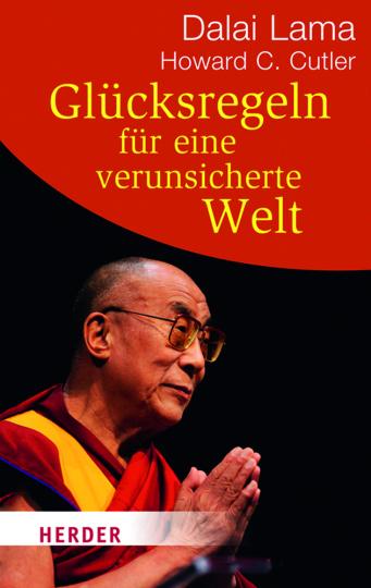 Dalai Lama. Glücksregeln für eine verunsicherte Welt.