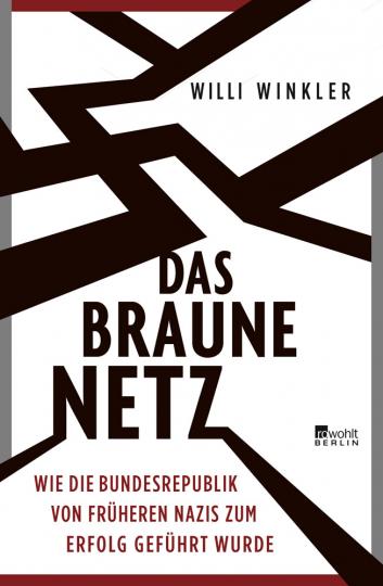 Das braune Netz. Wie die Bundesrepublik von früheren Nazis zum Erfolg geführt wurde.
