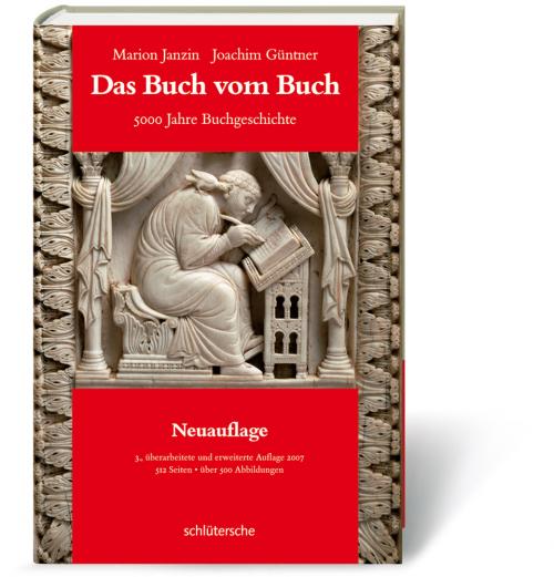Das Buch vom Buch. 5000 Jahre Buchgeschichte.