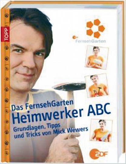Das FernsehGarten Heimwerker ABC.