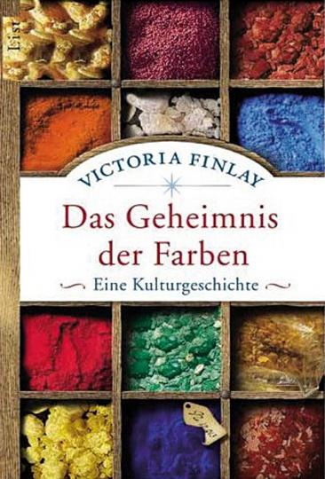 Das Geheimnis der Farben: Eine Kulturgeschichte.