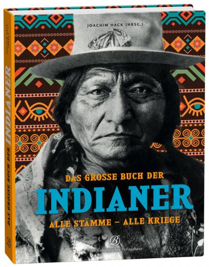 Das große Buch der Indianer. Alle Stämme & Alle Kriege.
