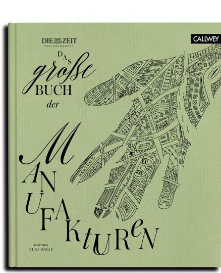 Das große Buch der Manufakturen. Leidenschaft für Kultur, Stil und Genuss.