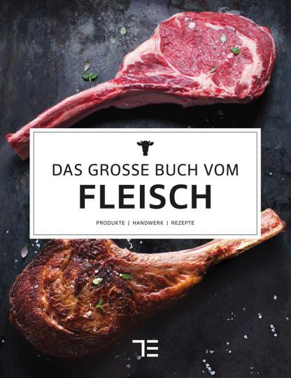 Das große Buch vom Fleisch. Produkte - Handwerk - Rezepte. Teubner Edition.
