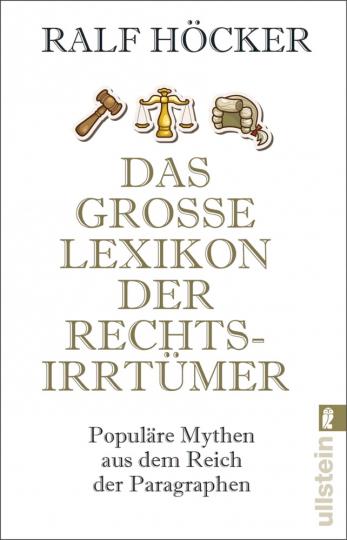 Das große Lexikon der Rechtsirrtümer - Populäre Mythen aus dem Reich der Paragraphen