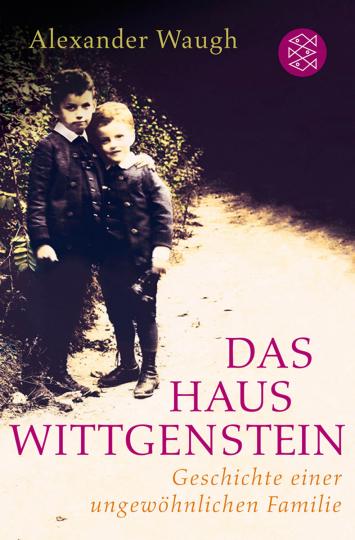 Das Haus Wittgenstein. Geschichte einer ungewöhnlichen Familie.