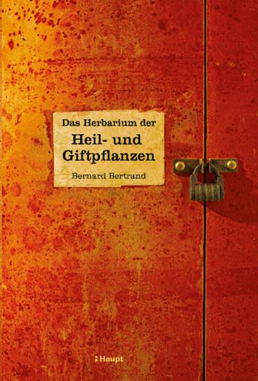 Das Herbarium der Heil- und Giftpflanzen.