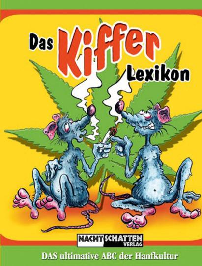 Das Kifferlexikon. Das ultimative ABC der Hanfkultur.