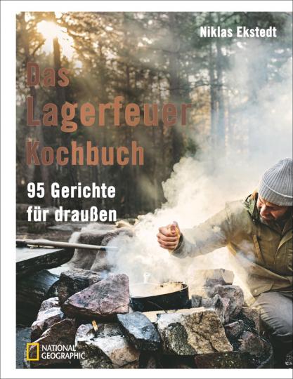 Das Lagerfeuer-Kochbuch. 95 Gerichte für draußen.