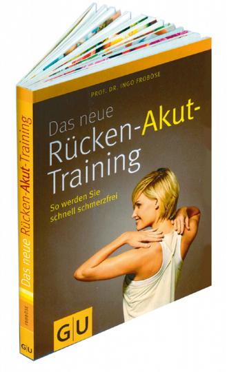Das neue Rücken-Akut-Training - So werden Sie schnell schmerzfrei