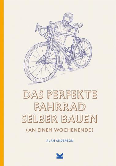 Das perfekte Fahrrad selber bauen. An einem Wochenende.