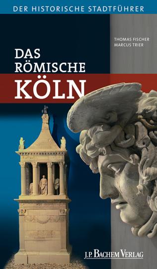 Das römische Köln.