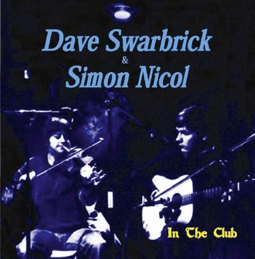 Dave Swarbrick & Simon Nicol. In The Club. CD.