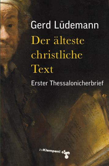 Der älteste christliche Text. Erster Thessalonicherbrief.