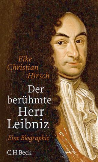 Der berühmte Herr Leibniz - Eine Biographie.