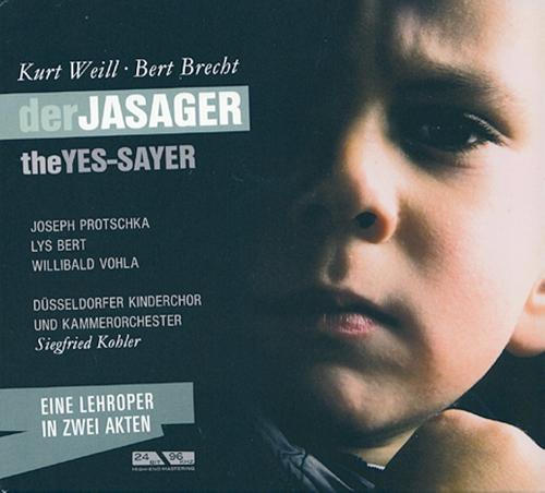 Kurt Weill / Bertolt Brecht. Der JaSager. CD.