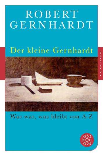 Der kleine Gernhardt. Was war, was bleibt von A bis Z.