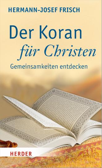 Der Koran für Christen - Gemeinsamkeiten entdecken