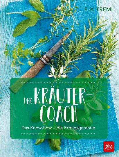 Der Kräuter-Coach. Das Know-how. Die Erfolgsgarantie.