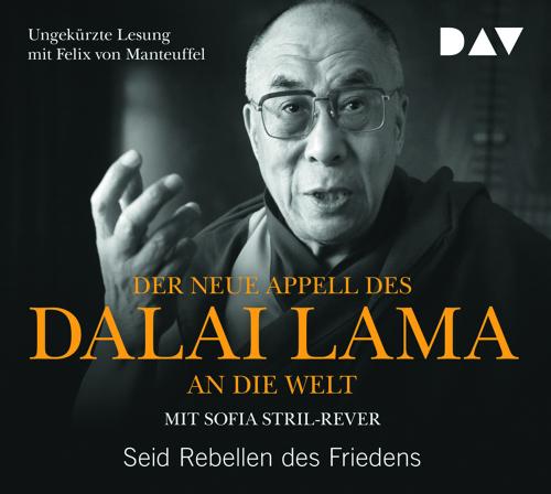 Der neue Appell des Dalai Lama an die Welt. Seid Rebellen des Friedens. CD.