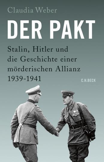 Der Pakt. Stalin, Hitler und die Geschichte einer mörderischen Allianz.