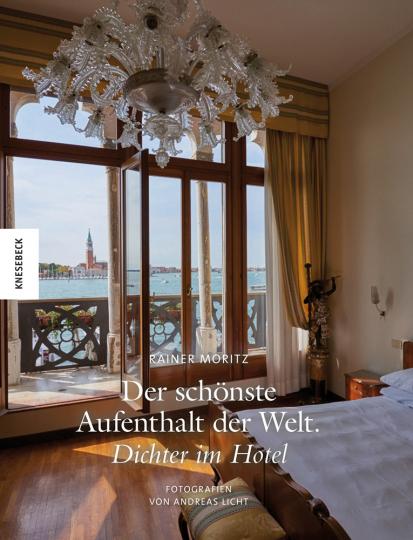 Der schönste Aufenthalt der Welt. Dichter im Hotel.