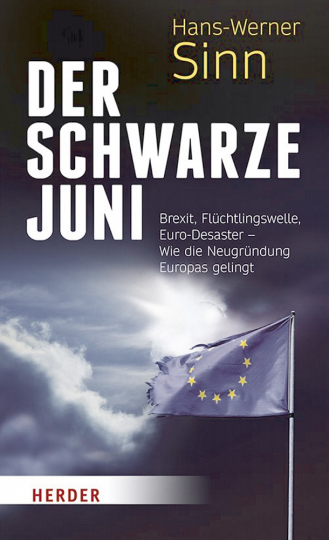 Der Schwarze Juni: Brexit, Flüchtlingswelle, Euro-Desaster – Wie die Neugründung Europas gelingt