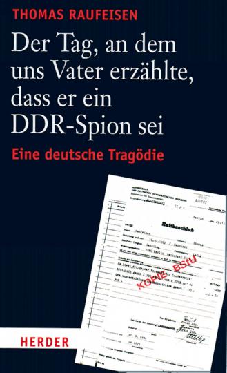 Der Tag, an dem uns Vater erzählte, daß er ein DDR-Spion sei - Eine deutsche Tragödie