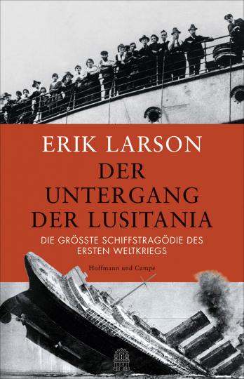Der Untergang der Lusitania. Die größte Schiffstragödie des Ersten Weltkriegs.