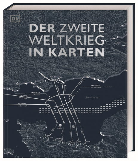 Der Zweite Weltkrieg in Karten.