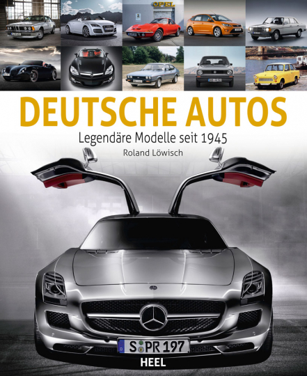Deutsche Autos. Die schönsten Modelle seit 1945.