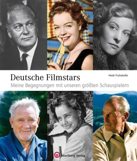 Deutsche Filmstars. Meine Begegnungen mit unseren größten Schauspielern.