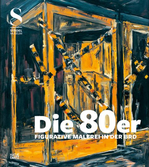 Die 80er. Figurative Malerei in der BRD.