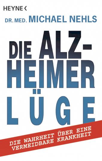 Die Alzheimer-Lüge - Die Wahrheit über eine vermeidbare Krankheit