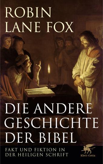Die andere Geschichte der Bibel. Fakt und Fiktion in der Heiligen Schrift.