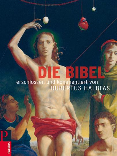 Die Bibel - Erschlossen und kommentiert von Hubertus Halbfas