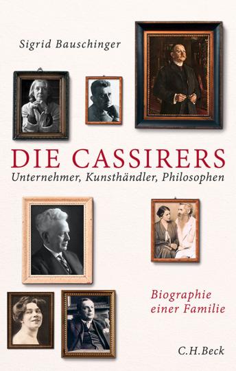 Die Cassirers. Unternehmer, Kunsthändler, Philosophen.