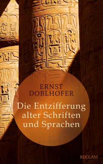 Die Entzifferung alter Schriften und Sprachen.