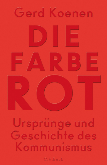 Die Farbe Rot. Ursprünge und Geschichte des Kommunismus.