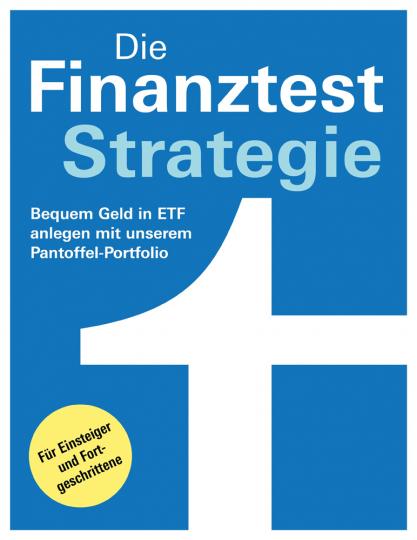 Die Finanztest-Strategie. Bequem Geld in ETF anlegen mit unserem Pantoffel-Portfolio.
