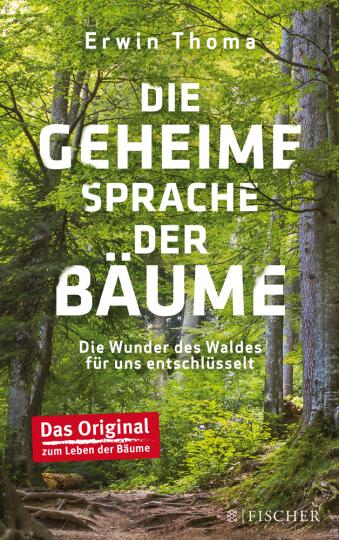 Die geheime Sprache der Bäume. Die Wunder des Waldes für uns entschlüsselt.