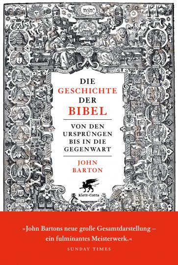 Die Geschichte der Bibel. Von den Ursprüngen bis in die Gegenwart.