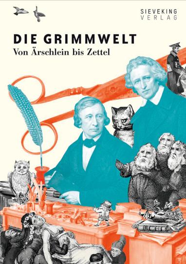 Die Grimmwelt. Von Ärschlein bis Zettel.