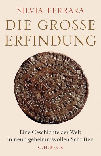 Die große Erfindung. Eine Geschichte der Welt in neun geheimnisvollen Schriften.