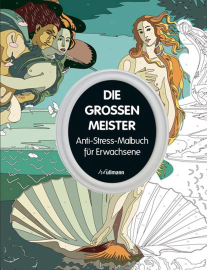Die großen Meister. Anti-Stress-Malbuch für Erwachsene.