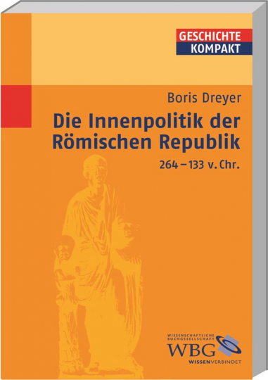 Die Innenpolitik der Römischen Republik 264-133 v. Chr.