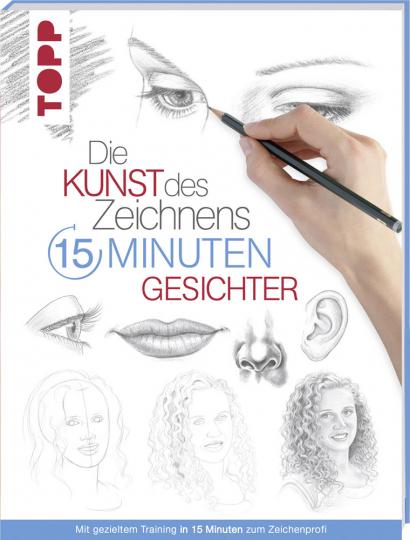 Die Kunst des Zeichnens in 15 Minuten – Gesichter