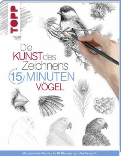 Die Kunst des Zeichnens in 15 Minuten – Vögel