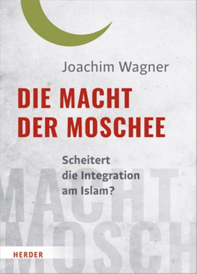 Die Macht der Moschee - Scheitert die Integration am Islam?